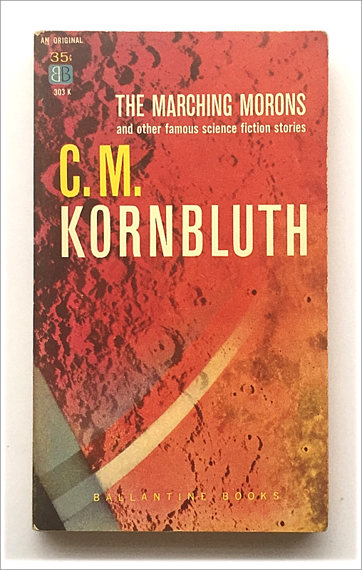 The Marching Morons by C. M. Kornbluth