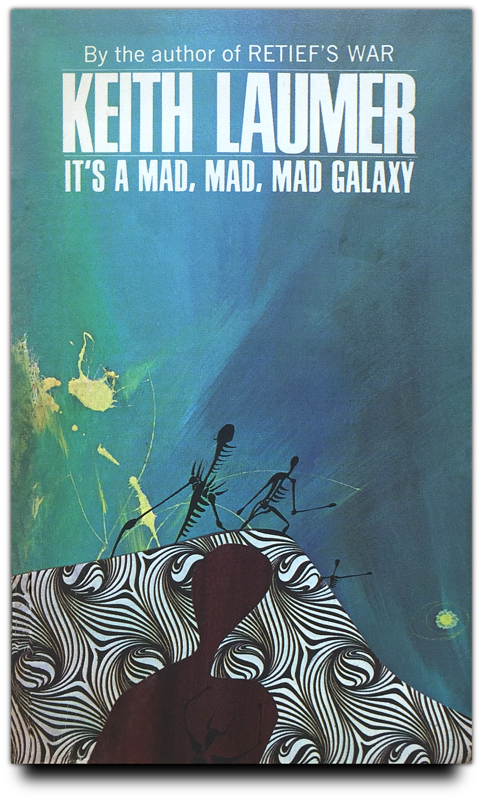It's a Mad, Mad, Mad Galaxy by Keith Laumer